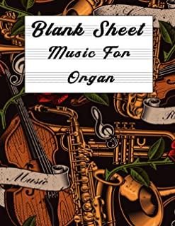 Blank Sheet Music For Organ: Music Manuscript Paper, Clefs Notebook,(8.5 x 11 IN) 120 Pages,120 full staved sheet, music s...
