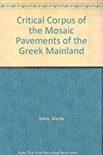 Critical Corpus of the Mosaic Pavements on the Greek Mainland, Fourth/Sixth Centuries, with Architectural Surveys (2 Volumes) (Outstanding Dissertations in the Fine Arts)