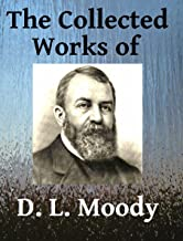 The Collected Works of DL Moody - Ten books in one