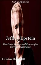 Jeffery Epstein - The Dirty Money and Power of a Corrupt Billionaire, Business, True Accounts, White Collar Crime True Acounts, Biographies of Law Enforcement