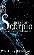 House of Scorpio (An Ascendant Novel Book 4)