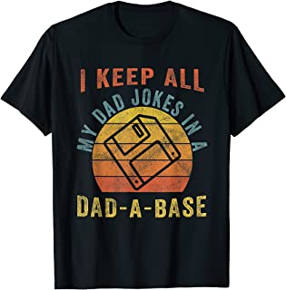 I Keep All My Dad Jokes In A Dad-A-Base Vintage Father...