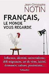 Français, le monde vous regarde (Actualite Societe) Format Kindle