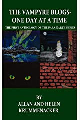 The Vampyre Blogs: One Day At a Time: The First Anthology of the Para-Earths Series (The Para-Earth Series Book 4) Kindle Edition