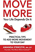 Move More, Your Life Depends On It: Practical Tips to Add More Movement to Your Day