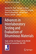Advances in Interlaboratory Testing and Evaluation of Bituminous Materials: State-of-the-Art Report of the RILEM Technical Committee 206-ATB (RILEM State-of-the-Art Reports Book 9)