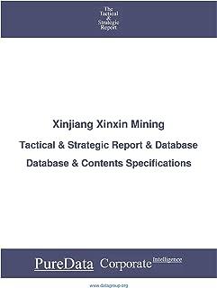 Xinjiang Xinxin Mining: Tactical & Strategic Database Specifications - Frankfurt perspectives (Tactical & Strategic - Germany Book 8940)