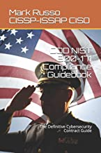 Dod Nist 800-171 Compliance Guidebook: The Definitive Cybersecurity Contract Guide