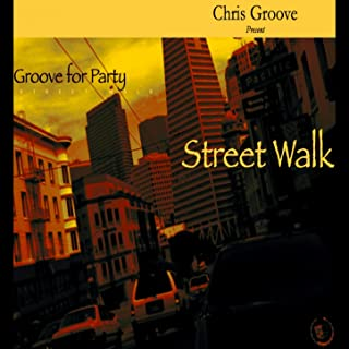 Street Walk (Groove for Party)