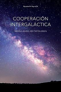 Cooperación intergaláctica: Mensajes de Ashtar Sheran