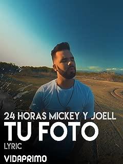 24 Horas Mickey y Joell - Tu Foto - Lyric