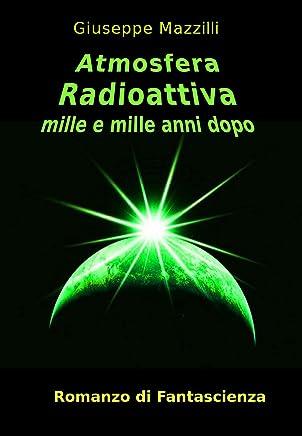Atmosfera Radioattiva: Mille e mille anni dopo