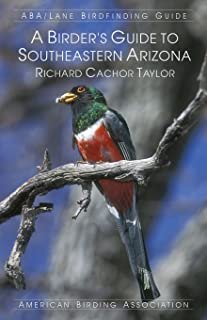 A Birder's Guide to Southeastern Arizona (ABA/Lane Birdfinding Guide)