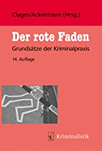 Der rote Faden: Grundsätze der Kriminalpraxis (Grundlagen der Kriminalistik 32) (German Edition)