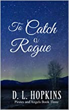 To Catch a Rogue (Pirates and Angels Book 3)