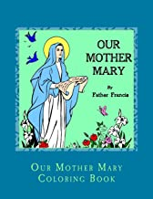 Our Mother Mary Coloring Book (St. Jerome Library Coloring Books) (Volume 7)