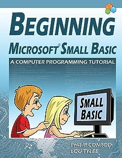 Beginning Microsoft Small Basic - A Computer Programming Tutorial (English Edition)