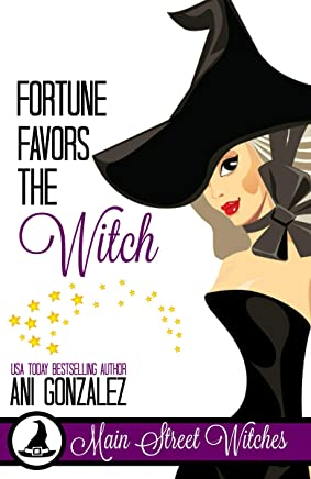 Fortune Favors The Witch: A Paranormal Witch Cozy Mystery (Main Street Witches Book 2) (English Edition)