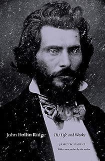 John Rollin Ridge: His Life and Works