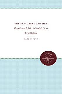The New Urban America: Growth and Politics in Sunbelt Cities, revised edition