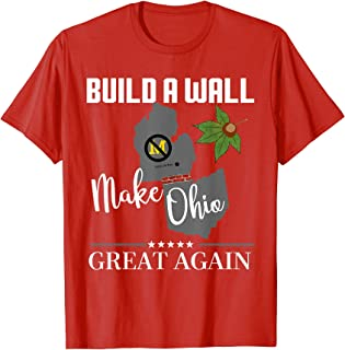 Make Ohio Great Again Build a Wall State Gifts T-Shirt