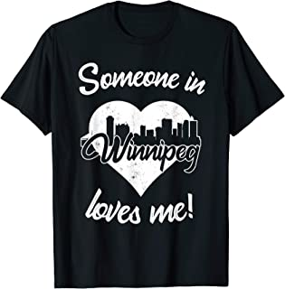 Someone In Winnipeg Manitoba Loves Me Heart Skyline T-Shirt