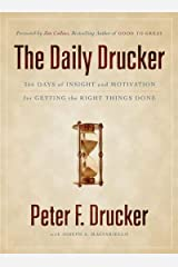The Daily Drucker: 366 Days of Insight and Motivation for Getting the Right Things Done Kindle Edition