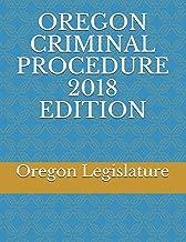 OREGON CRIMINAL PROCEDURE 2018 EDITION