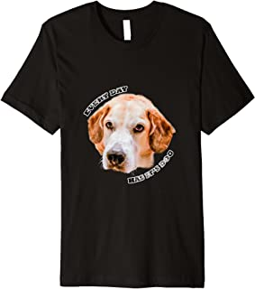 Every Day Has It's Dog Premium T-Shirt