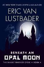 Beneath an Opal Moon (The Sunset Warrior Cycle Book 4)