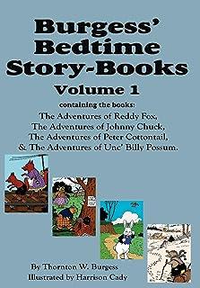 Burgess' Bedtime Story-Books, Vol. 1: Reddy Fox, Johnny Chuck, Peter Cottontail, & Unc' Billy Possum