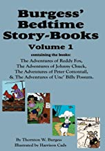 Burgess' Bedtime Story-Books, Vol. 1: Reddy Fox, Johnny Chuck, Peter Cottontail, & Unc' Billy Possum