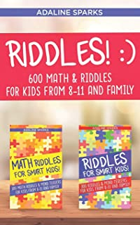 Riddles!: 600 Riddles & Math Riddles For Kids From 8-11 And Family: 3