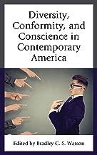 Diversity, Conformity, and Conscience in Contemporary America