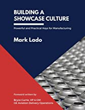 Building a Showcase Culture: Powerful and Practical Keys for Manufacturing