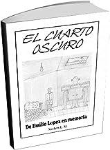 El Cuarto Oscuro: La vida de un niño en la posguerra en España (Spanish Edition)
