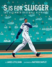 S is for Slugger: The Ultimate Baseball Alphabet (3) (ABC to MVP)