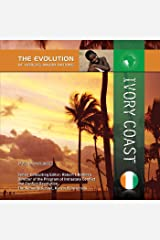 Ivory Coast (The Evolution of Africa's Major Nations) Kindle Edition