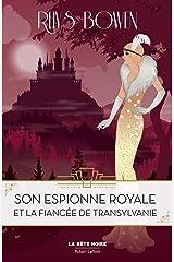 Son Espionne royale et la fiancée de Transylvanie - Tome 4 Format Kindle
