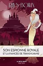 Son Espionne royale et la fiancée de Transylvanie - Tome 4 (French Edition)