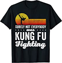 Surely Not Everybody was Kung Fu Fighting Shirt Funny Karate T-Shirt