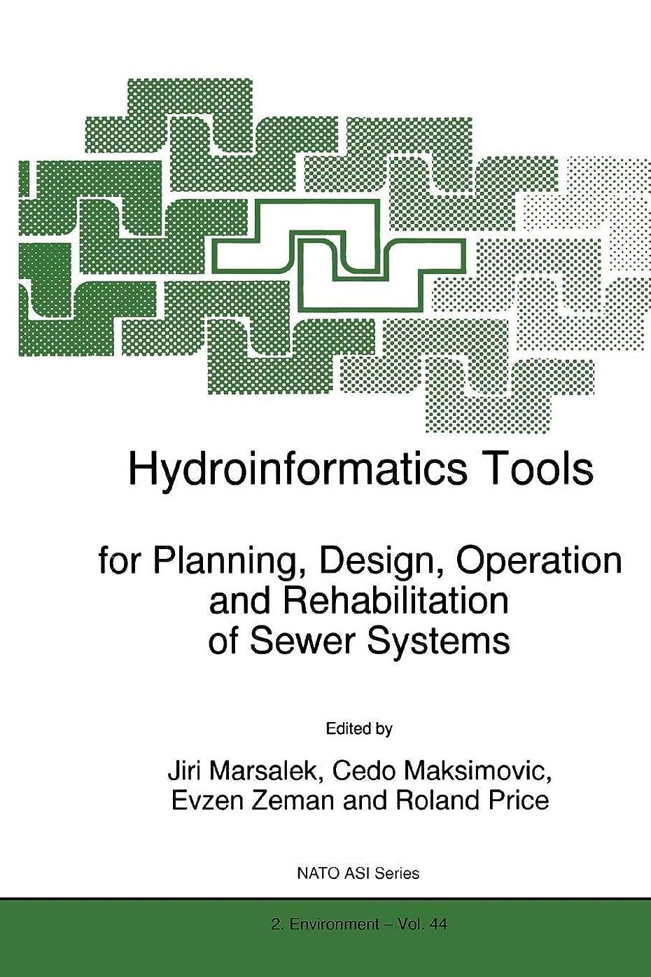 驚くばかりテラス忌み嫌うHydroinformatics Tools for Planning, Design, Operation and Rehabilitation of Sewer Systems (Nato Science Partnership Subseries: 2)