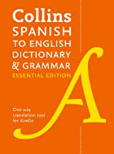 Spanish to English (One-Way) Essential Dictionary and Grammar: Two books in one (Collins Essential)