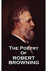 The Poetry of Robert Browning Kindle Edition