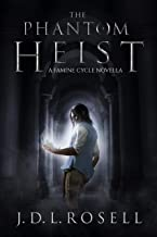 The Phantom Heist: A Story in the World of The Famine Cycle - An Immersive Epic Fantasy Series of Political Intrigue and Mystery