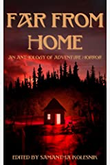 Far From Home: an Anthology of Adventure Horror Kindle Edition