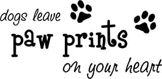 Epic Designs Dogs Leave paw Prints on Your Heart Cute Puppy Wall Art Wall Sayings