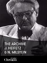 The Archive - J. Heifetz and N. Milstein