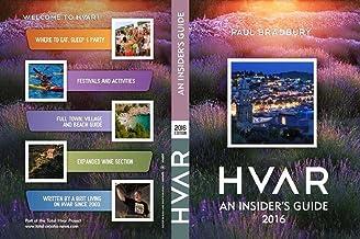 Hvar: An Insider's Guide (2016 Edition)