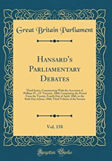 Hansard's Parliamentary Debates, Vol. 158: Third Series, Commencing With the Accession of William IV.; 23° Victoriæ, 1860;...